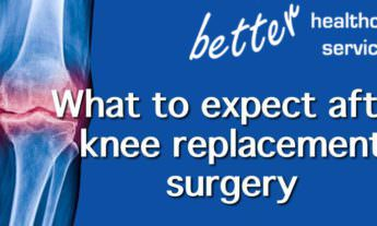 What to expect after a knee replacement surgery